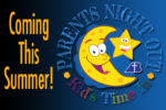This summer! Parents' Night Out!