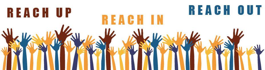 Reach Up Reach In Reach Out