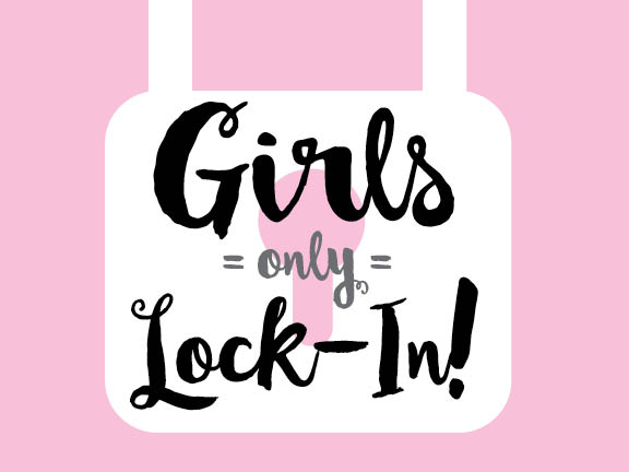 Girls' Lock-in
