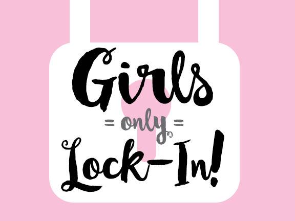 Girls Lock-in